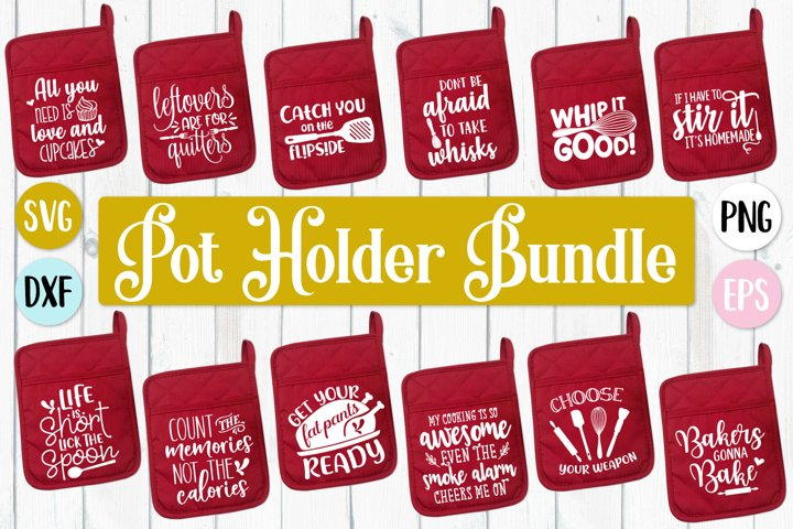 Pot Holder Quotes Bundle - SVG, PNG, DXF, EPS