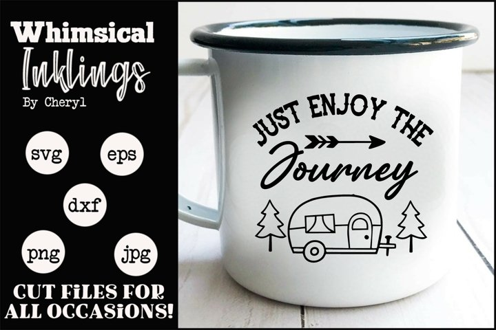 Just Enjoy The Journey SVG