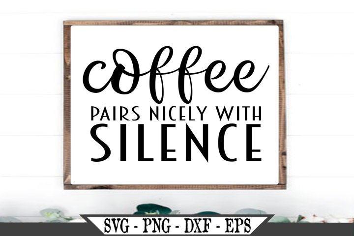 Coffee Pairs Nicely With Silence SVG