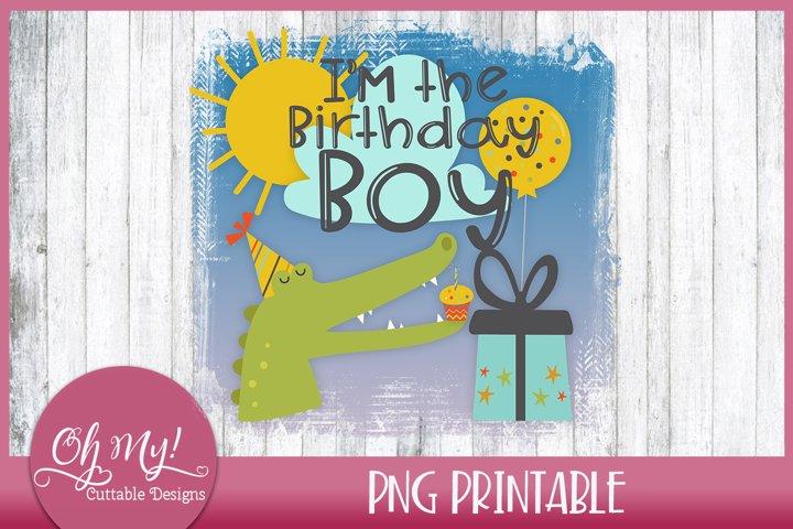 Im The Birthday Boy Sublimation Printable