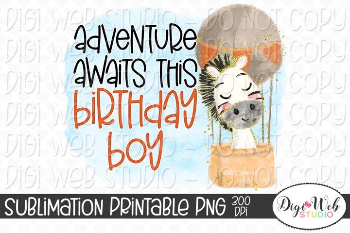 Adventure Awaits This Birthday Boy Zebra Sublimation