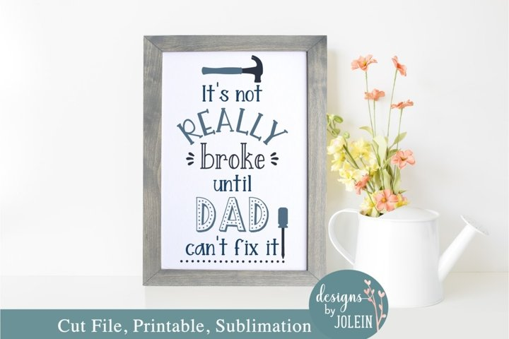 Its not broke Fathers Day Design - SVG, Sublimation, Print