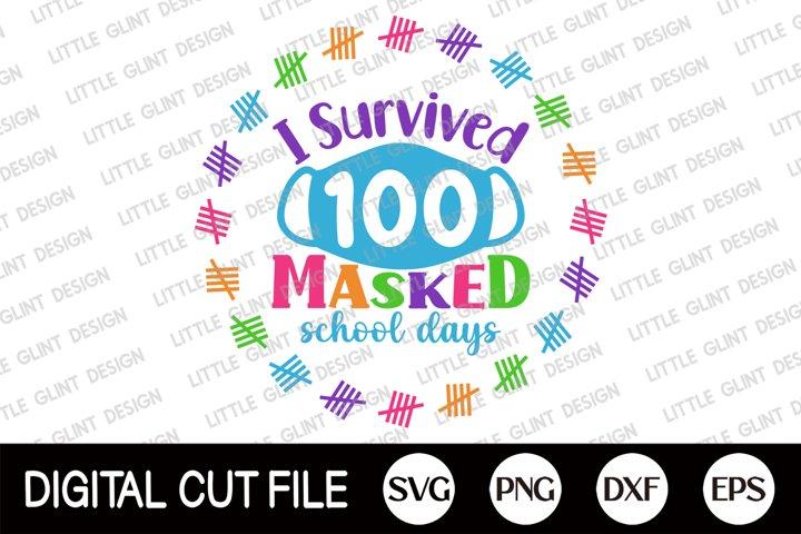 I Survived 100 Masked School, 100 Days Of School Svg, Dxf