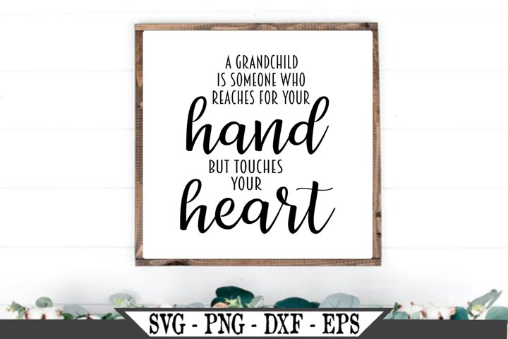A Grandchild Is Someone Who Reaches For Your Hand SVG