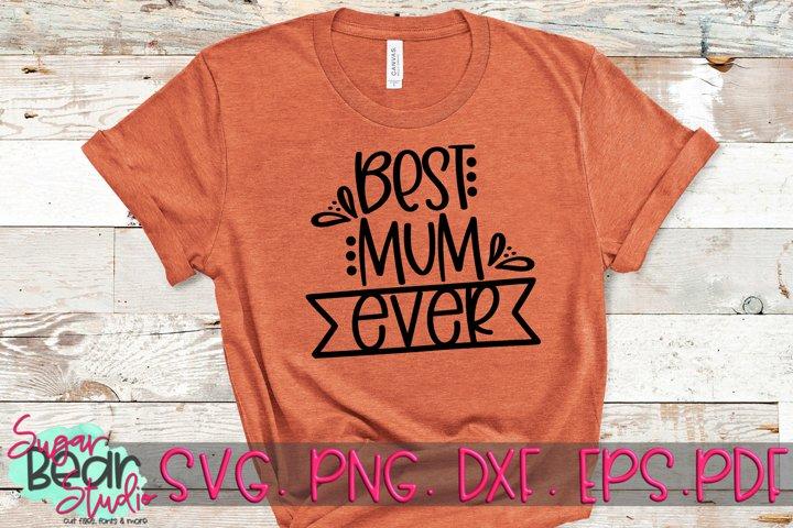 Best Mum Ever - A Mum SVG