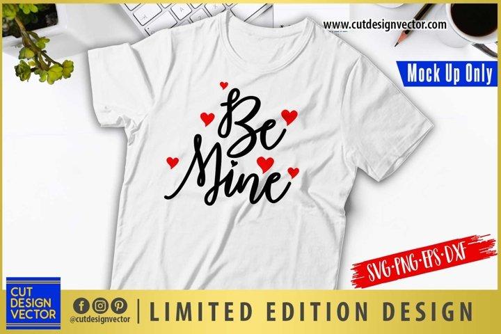Be Mine SVG, Valentines SVG, Valentines