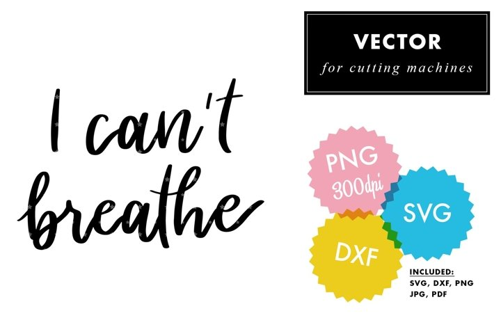 I cant Breathe SVG Lettering| Hand Script Vector | BLM