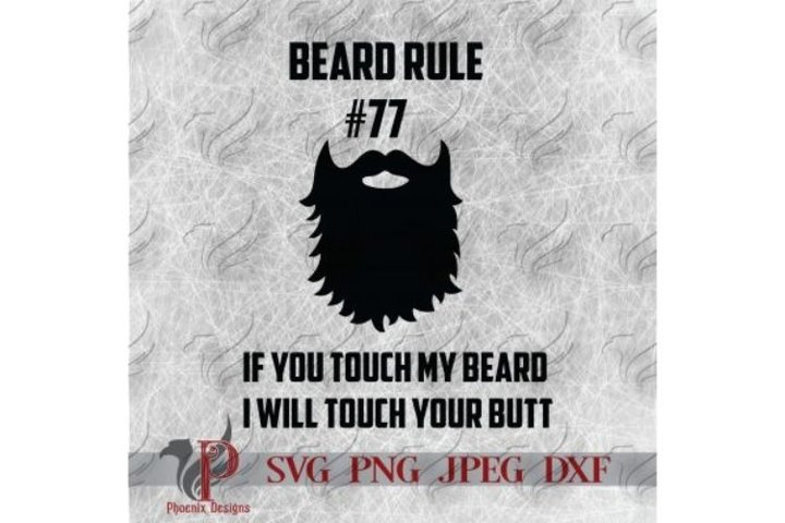 Beard Rule SVG, If You Touch My Beard SVG, Beard SVGs