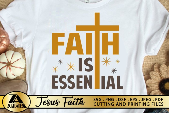 Faith SVG PNG EPS DXF Faith Is Essential Quote SVG cut File