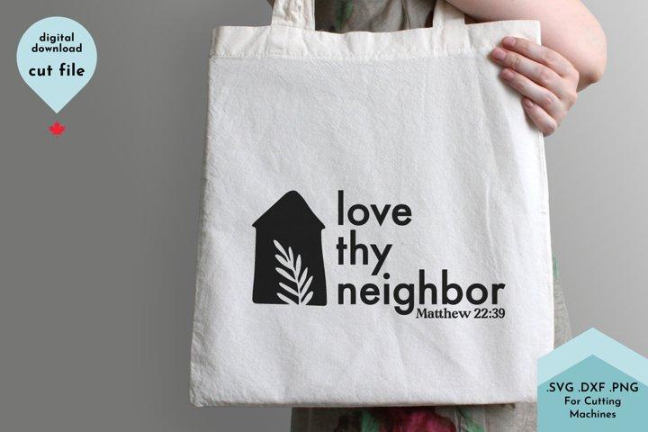 Christian SVG - Love Thy Neighbor, Inspirational svg