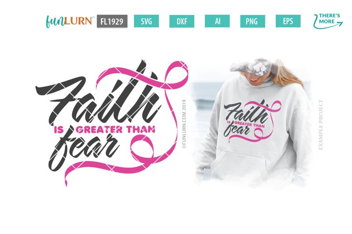 Faith is Greater Than Fear Pink Ribbon SVG Cut File