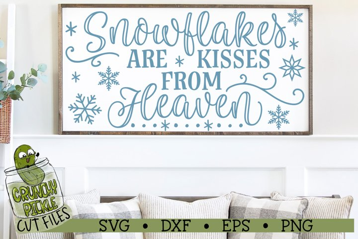Snowflakes are Kisses from Heaven SVG Cut File