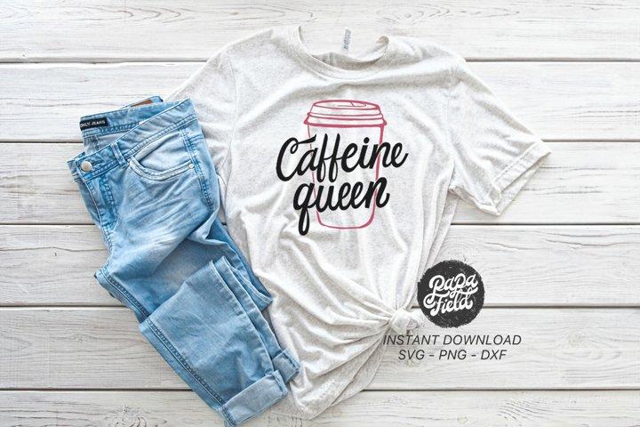 Caffeine Queen |SVG PNG DXF