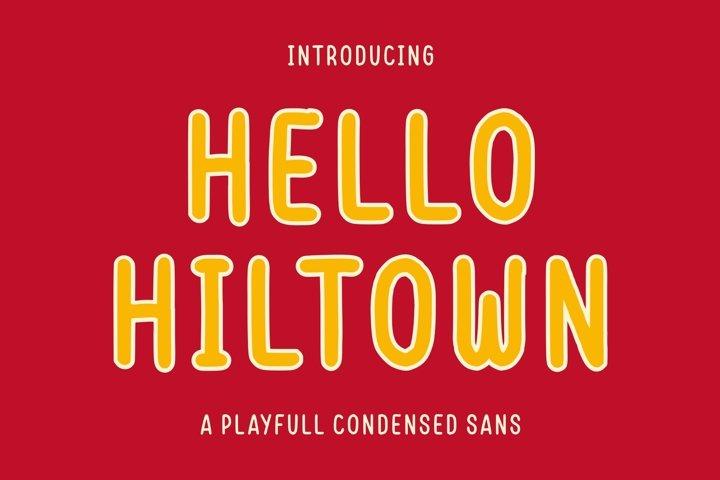 Hello Hiltown - Playfull Condensed