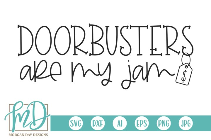 Doorbusters Are My Jam - Black Friday SVG