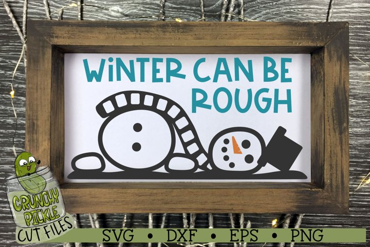 Winter Can Be Rough Snowman SVG Cut File