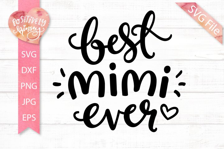 Mothers Day SVG, Best Mimi Ever Svg, Cute Mimi Svg File