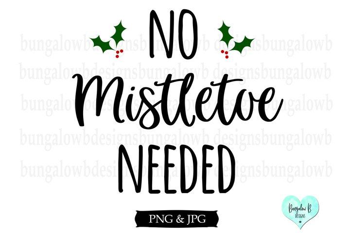 No Mistletoe Needed Christmas Design Download