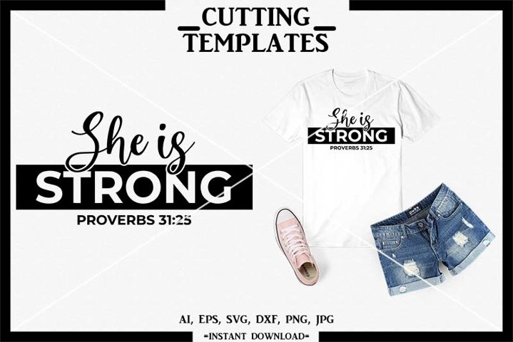 She Is Strong, Proverbs, Silhouette, Cricut, Cameo, SVG, PNG