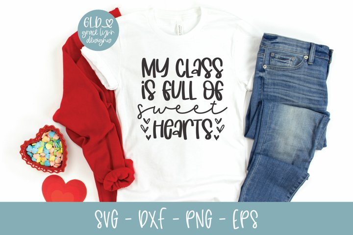 My Class Is Full Of Sweet Hearts - Valentines Day SVG