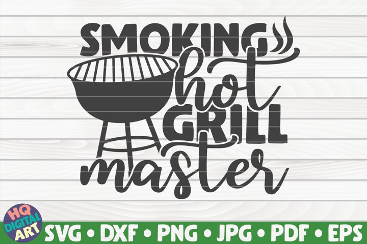 Smoking hot grill master SVG | Barbecue Quote