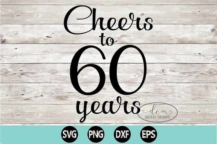 Cheers to 60 Years SVG, PNG, DXF, EPS
