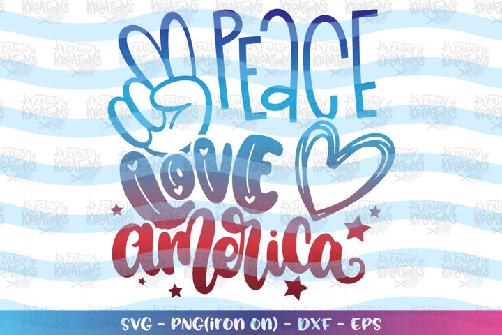 4th of July svg Peace Love America