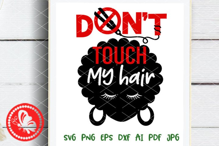 Dont touch my hair svg Black Girl BLM svg Cricut cut file