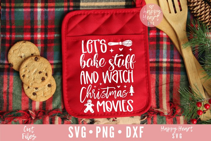 Lets Bake Stuff And Watch Christmas Movies SVG
