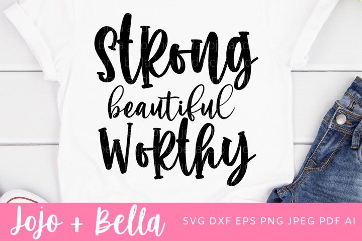 Strong Beautiful Worthy SVG - Mom SVG