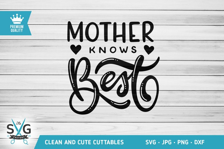Mother Knows Best SVG cutting file