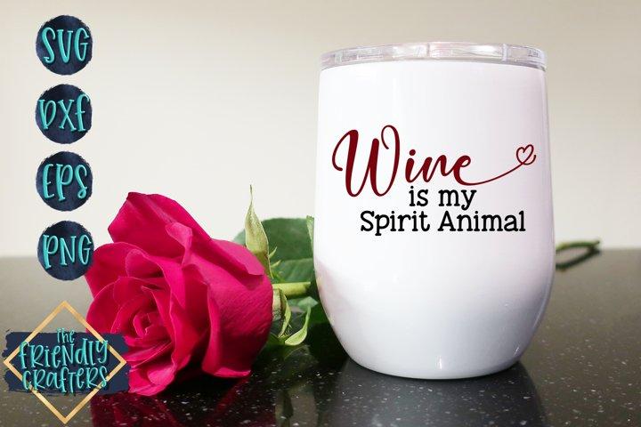 Wine Is My Spirit Animal - Wine SVG