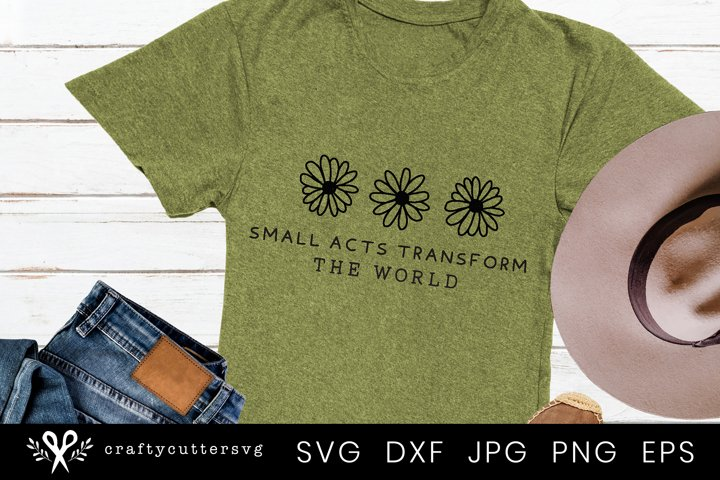 Small Acts Transform the World Svg | Svg file for Cricut