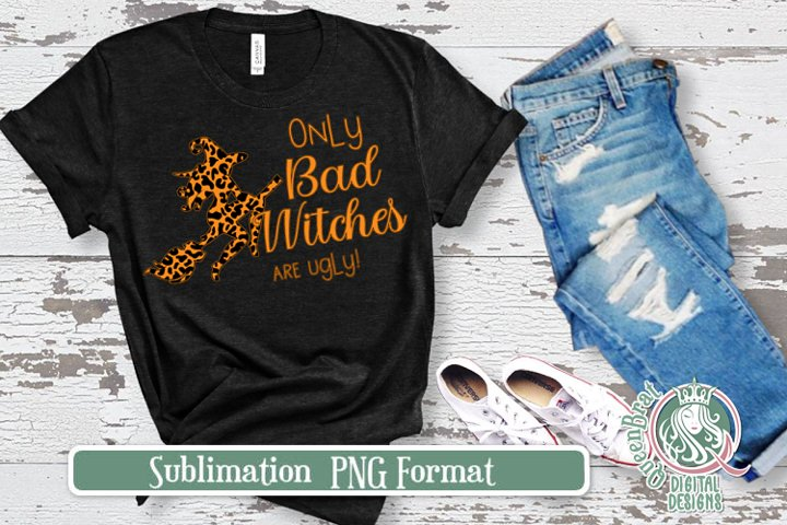 Bad Witches Sublimation
