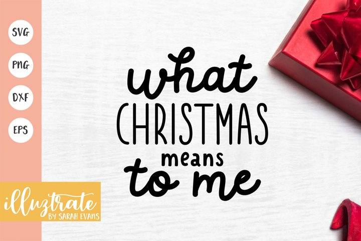 What Christmas Means to me SVG Cut File | Christmas SVG