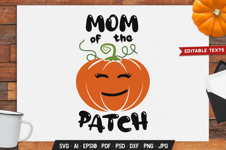 Halloween Mom Of The Patch SVG Cut File Holiday Sign DXF PNG