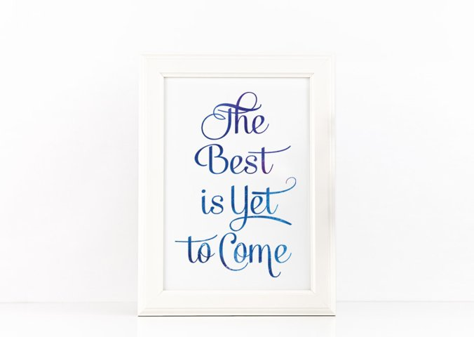 The Best is Yet to Come Poster Inspirational Quote to Print in Space Watercolor + SVG files
