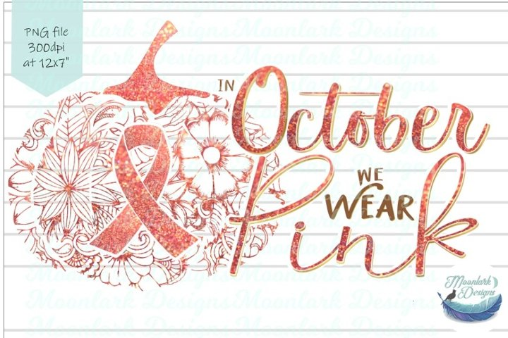 In October we wear Pink Breast Cancer Awareness pumpkin PNG