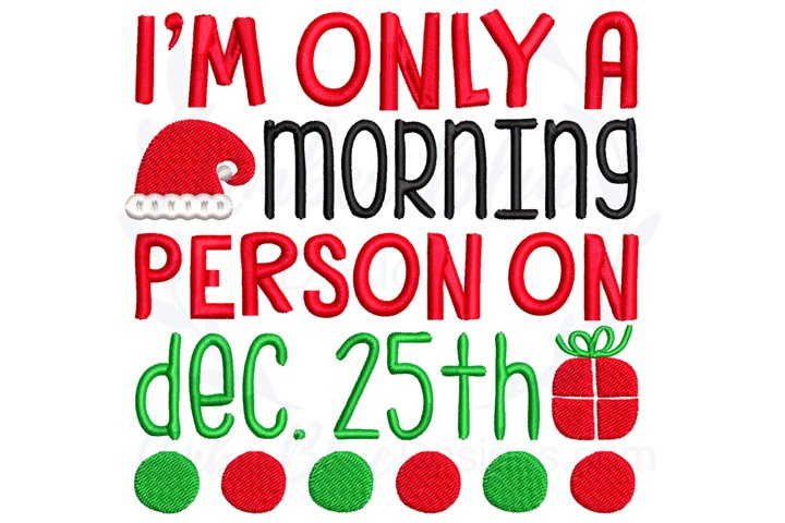 Only a Morning Person on Christmas Embroidery File