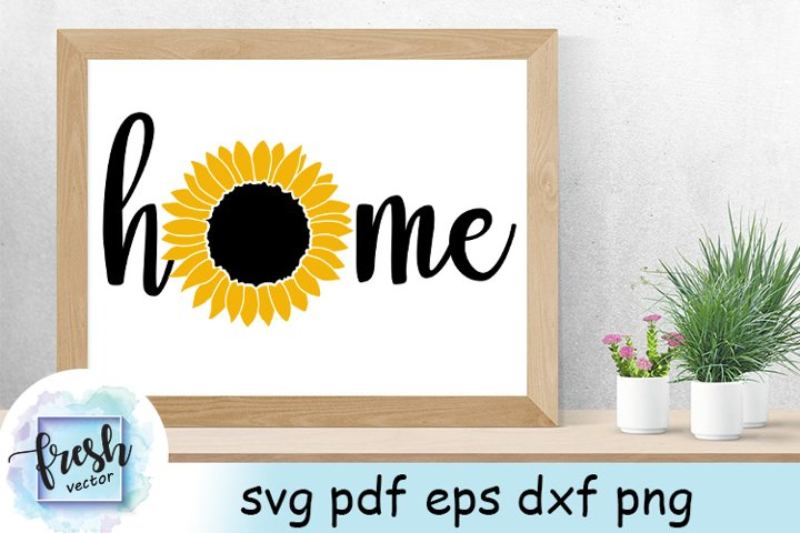 Sunflower Home SVG Sunflower Svg Summer Svg Flower Svg