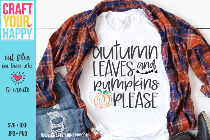 Autumn Leaves And Pumpkins Please - Fall SVG/Sublimation PNG
