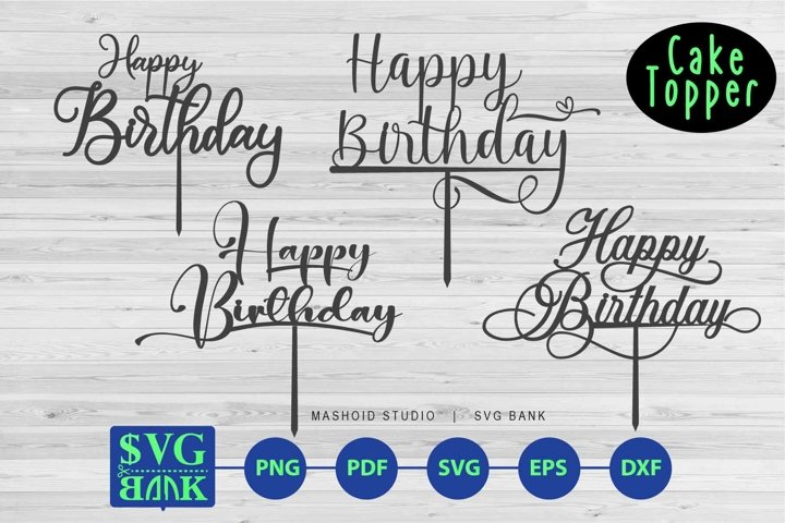 Happy Birthday Cake Topper SVG 4 Variations, SVG Cut File