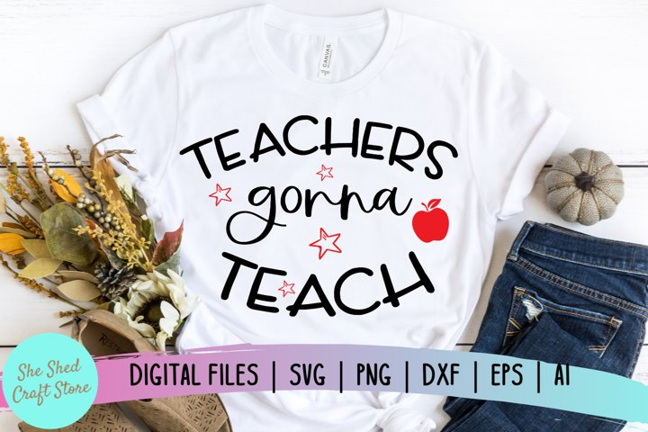 Teachers Gonna Teach SVG, Teacher Life, Back to School SVG