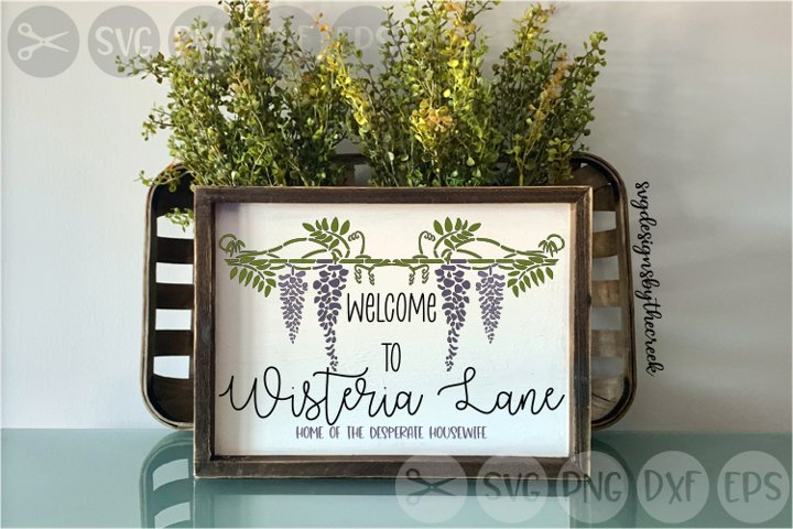 Welcome To, Wisteria, Home Of, Plant, Cut File, SVG