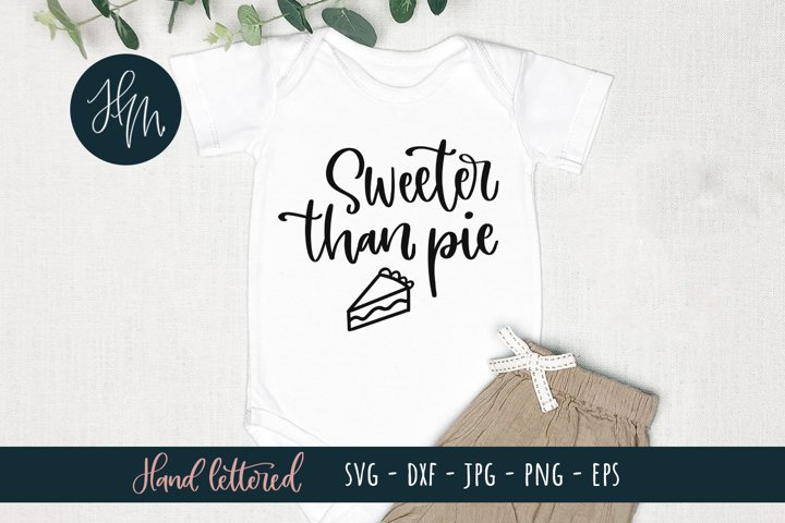 Sweeter than pie SVG cut file