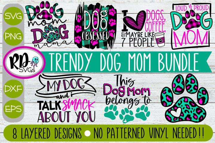 Trendy Dog Mom Bundle - Set of Layered Cricut SVG Cut Files