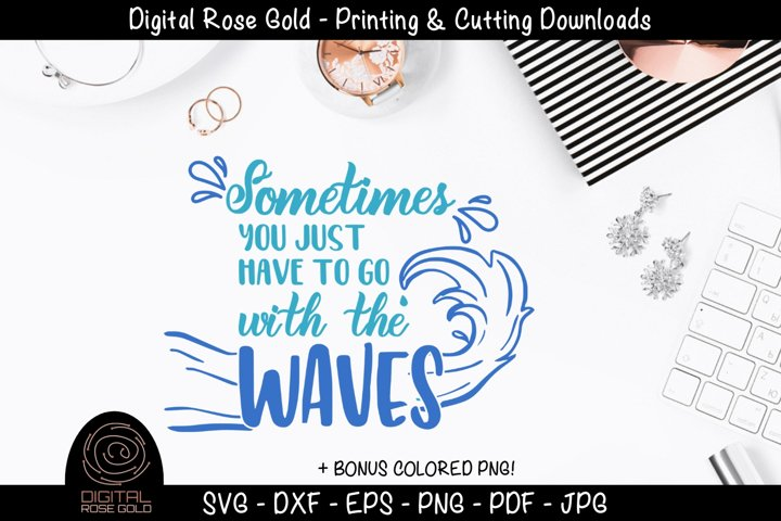 Sometimes You Just Have To Go With The Waves - Swimming SVG