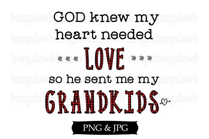 God Knew I Needed Love Sent Me Grandkids Digital Design