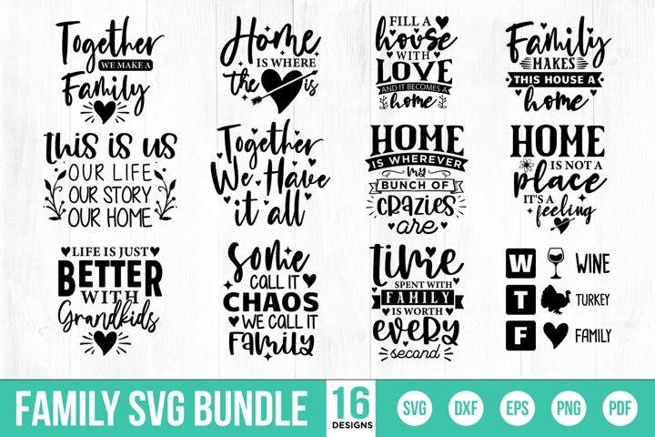 Family SVG Bundle, 16 Family Quotes SVG, DXF, EPS, PDF, PNG