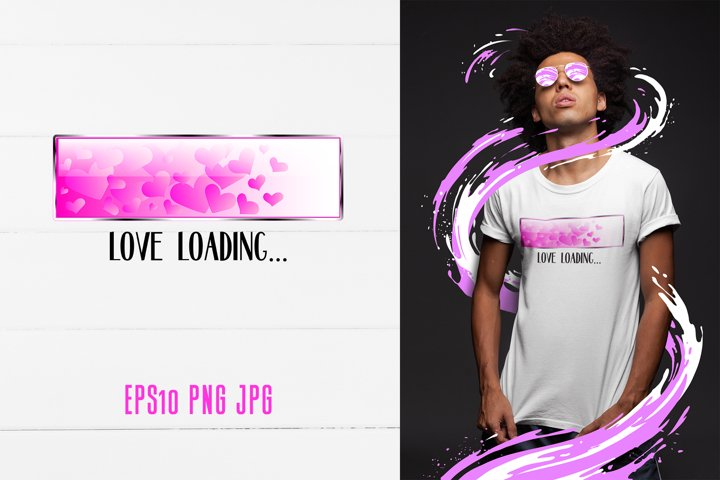 Love Loading Quote Valentines Day Sublimation Design